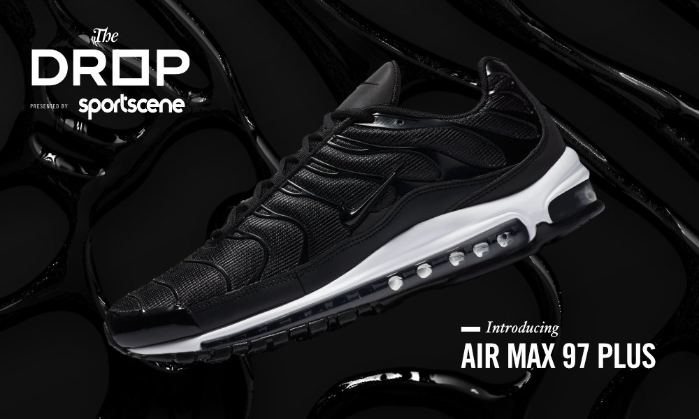 THE DROP: NIKE AIR MAX 97 PLUS