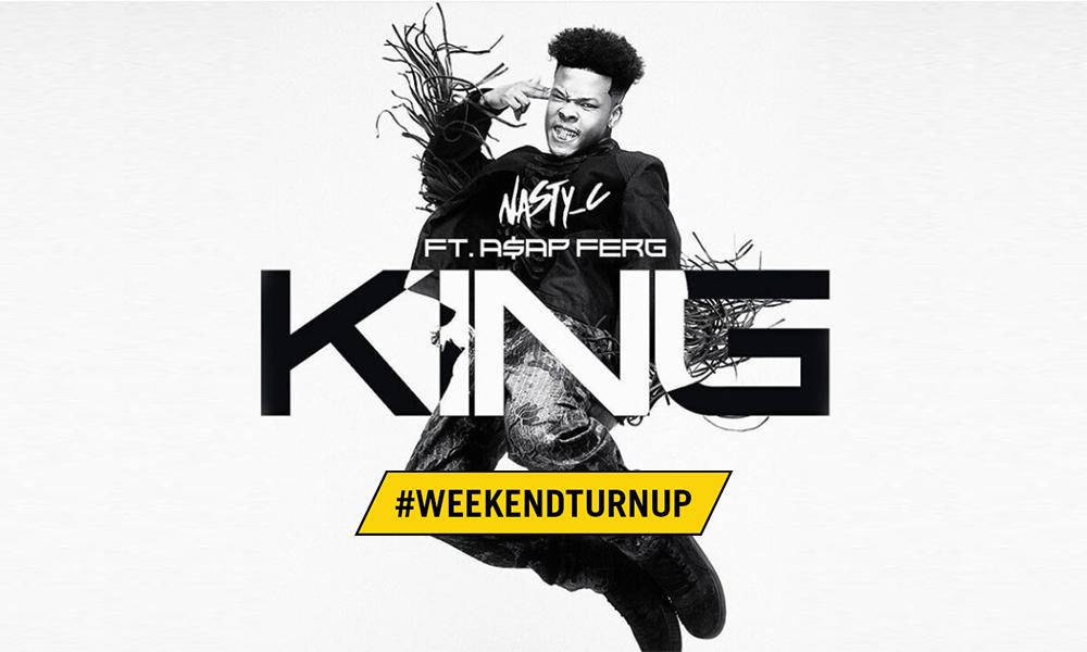 Weekend Turn Up x Nasty C x A$AP Ferg