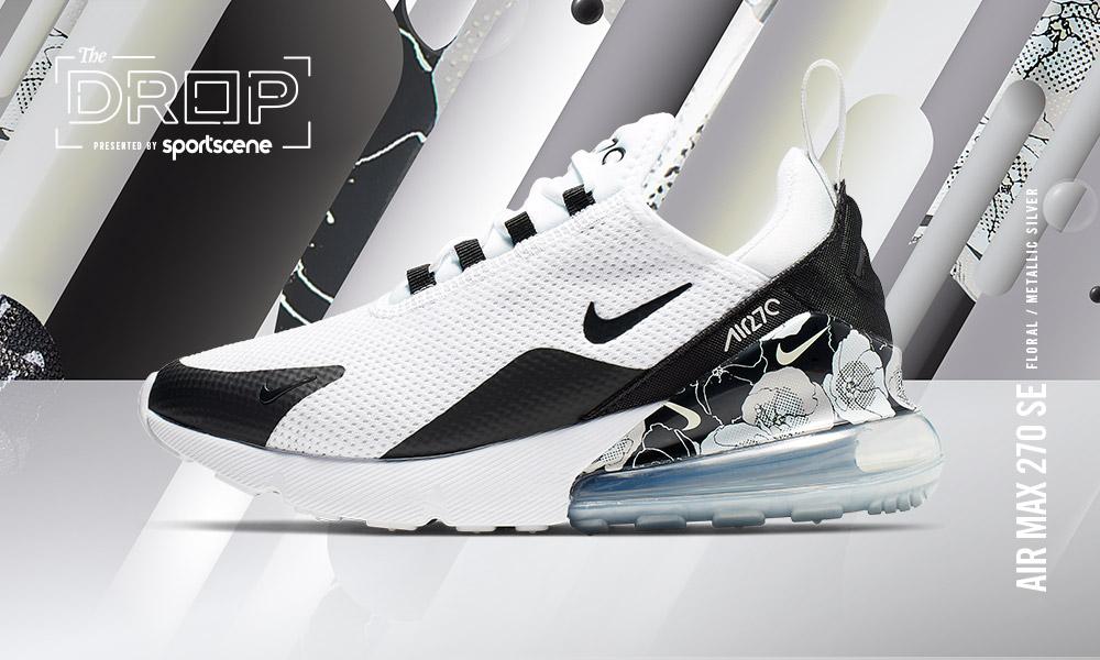 380fe2e582 The Drop | Nike Air Max 270 Floral | Sportscene SA Blog